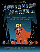 Practice Scissor Skills (Superhero Maker): Make your own superheros using cut and paste. This book comes with collection of downloadable PDF books that will help your child make an excellent start to his/her education.