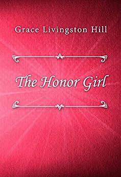 The Honor Girl by [Grace Livingston Hill]