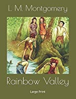 Rainbow Valley: Large Print