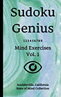 Sudoku Genius Mind Exercises Volume 1: Soulsbyville, California State of Mind Collection