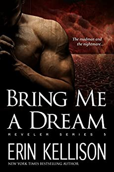 Bring Me A Dream: Reveler Series 5 by [Kellison, Erin]
