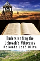 Understanding the Jehovah's Witnesses: Why are they so controversial and successful? [並行輸入品]