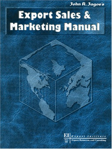 Download John R. Jagoe's Export Sales & Marketing Manual 2001 (Expert Sales and Marketing Manual, 13th ed) 0943677912