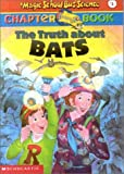 The Truth About Bats (Magic School Bus Chapter Book, 1)