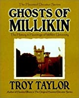 Ghosts of Millikin: The History & Hauntings of Millikin University (Haunted Decatur)