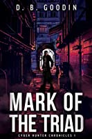 Mark of the Triad (Cyber Hunter Chronicles)