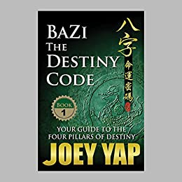BaZi The Destiny Code by [Yap, Joey]