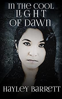 In the Cool Light of Dawn (A Darkness Series Novella - Book 0.5) by [Barrett, Hayley]