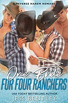One Bride for Four Ranchers: A Reverse Harem Romance by [Bentley, Jess]