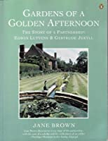 Gardens of a Golden Afternoon: The Story of a Partnership: Edward Lutyens and Gertrude Jekyll; Updated Edition