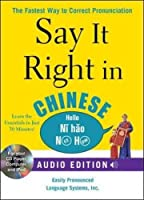 Say It Right in Chinese: The Fastest Way to Correct Pronunciation (Say It Right!)