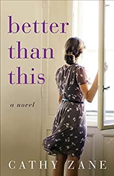 Better Than This: A Novel by [Zane, Cathy]