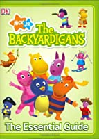 The Backyardigans: The Essential Guide (Dk Essential Guides)