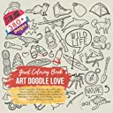 Art Doodle Love Giant Coloring Book: Heart, Unicorn, Tropical, Bee Happy, Joy, Magic, Island, Desk Tools, Office Work, Bedroom, Desserts, Sweets Food, Transport, Birthday, Fast Food, Eggs, People, Soccer, Ecology, Education, more. Extra Large 380 pages