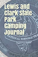 Lewis and Clark State Park Camping Journal: Blank Lined Journal for North Dakota Camping, Hiking, Fishing, Hunting, Kayaking, and All Other Outdoor Activities