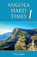 Angola: Hard Times 1