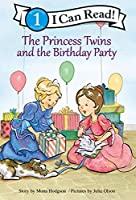 The Princess Twins and the Birthday Party (I Can Read, Level 1)