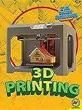 3D Printers (21st Century Technology)