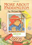 More About Paddington (Paddington Bear)