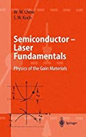 Semiconductor-Laser Fundamentals: Physics of the Gain Materials by Weng W. Chow Stephan W. Koch(1999-08-27)