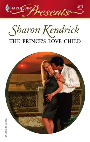 The Prince's Love-Child: The Royal House Of Caccia (Harlequin Presents)