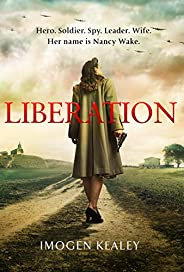 Liberation: Inspired by the incredible true story of World War II's greatest heroine Nancy