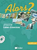 Cover of Alors?: Cahier D'Exercices 1 + CD-Audio (French Edition)