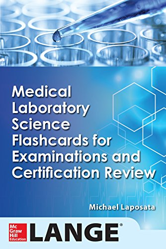 Medical laboratory science flash cards for examinations and medical laboratory science flash cards for examinations and certification review by laposata michael fandeluxe Images