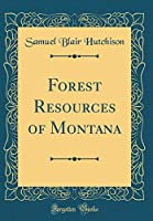 Forest Resources of Montana (Classic Reprint)