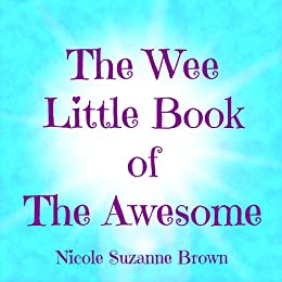 The Wee Little Book of The Awesome by [Brown, Nicole]