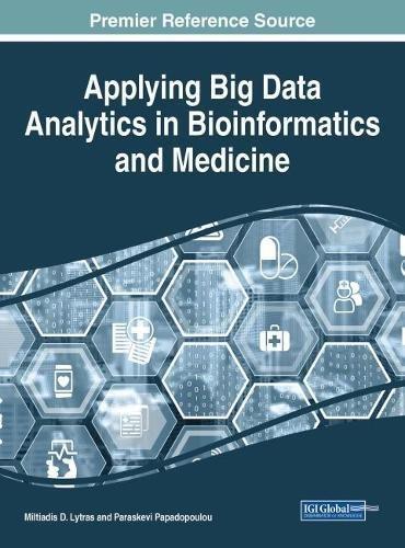 Applying Big Data Analytics in Bioinformatics and Medicine (Advances in Bioinformatics and Biomedical Engineering)