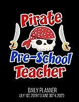 Pirate Pre-School Teacher Daily Planner July 1st, 2019 To June 30th, 2020: Pre-K Nursery School Halloween Daily Planner