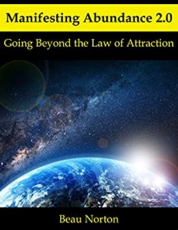 Manifesting Abundance 2.0: Going Beyond the Law of Attraction by [Norton, Beau]