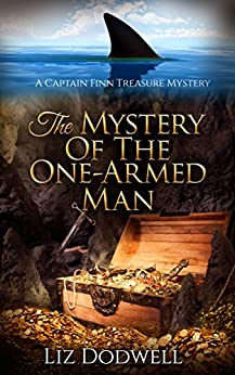 The Mystery of the One-Armed Man: A Captain Finn Treasure Mystery (Captain Finn Treasure Mysteries Book 1) by [Dodwell, Liz]