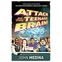 Attack of the Teenage Brain: Understanding and Supporting the Weird and Wonderful Adolescent Learner