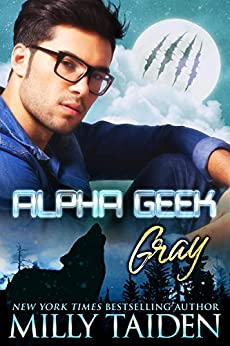 Alpha Geek: Gray by [Taiden, Milly]