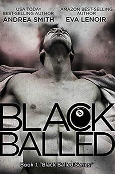 Black Balled (Black Balled Series Book 1) by [Smith, Andrea, LeNoir, Eva]