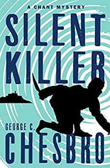 Silent Killer (The Chant Mysteries Book 2) by [Chesbro, George C.]