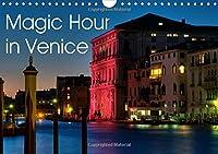 Magic Hour in Venice 2015 2015: Venice at the magic hour (Calvendo Places)