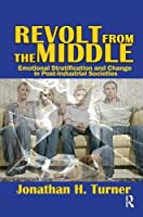 Revolt from the Middle: Emotional Stratification and Change in Post-Industrial Societies