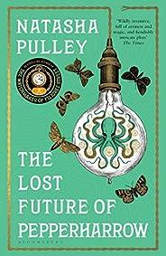 The Lost Future of Pepperharrow: Natasha Pulley (Watchmaker/Filigree Street 2)
