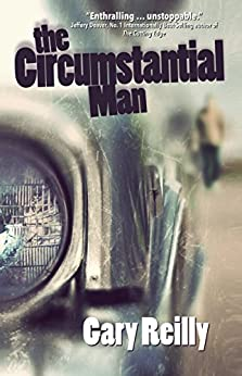 The Circumstantial Man by [Reilly, Gary]