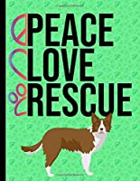 Peace Love Rescue: Daily Planner Hourly Appointment Book Schedule Organizer Personal Or Professional Use 365 Days Border Collie Dog Green Cover