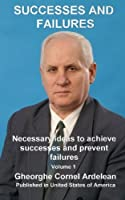 Successes and Failures: Necessary Ideas to Achieve Successes and Prevent Failures