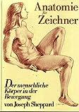 Anatomie fuer Zeichner. Der menschliche Koerper in der Bewegung