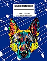 Music Notebook: 120 Blank Pages 12 Staff Music Manuscript Paper Colorful German Shepherd Cover 8.5 x 11 inches (21.59 x 27.94 cm)