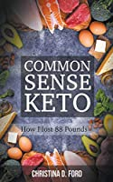 Common Sense Keto: How I Lost 88 Pounds
