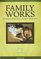 Family Works: Inspiring Profiles of Family Business: Inspiring Profiles of Family Business [VHS]