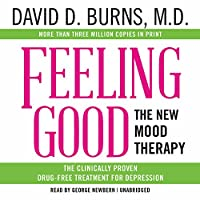 Feeling Good: The New Mood Therapy, The Clinically Proven Drug-Free Treatment for Depression, Includes A Companion PDF