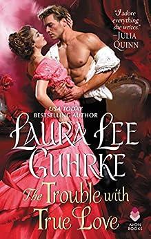 The Trouble with True Love: Dear Lady Truelove by [Guhrke, Laura Lee]